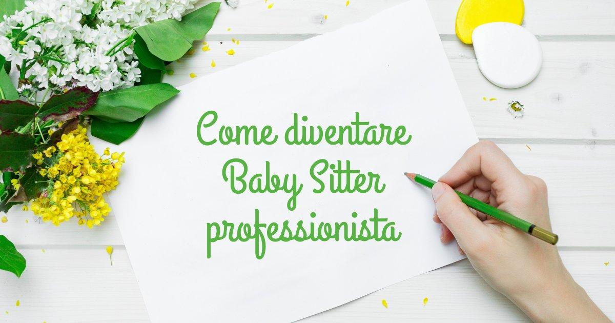 Come diventare una baby sitter professionista in 5 mosse